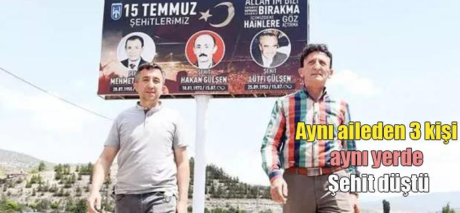 Aynı Aile'den 3 kişi 15 Temmuz'da Şehit düştü