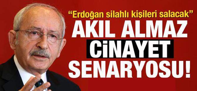 Kılıçdaroğlu; Sokağa belli silahlı grupları salabilirler