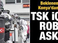 TSK'ya robot asker!