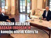 Başkan Erdoğan'ın onur konuğu; Oğuzhan Asiltürk