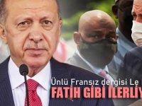 Fransız Gazeteleri; Erdoğan Fatih gibi !