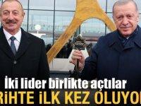 Başkan Erdoğan ve Aliyev'den önemli açılış